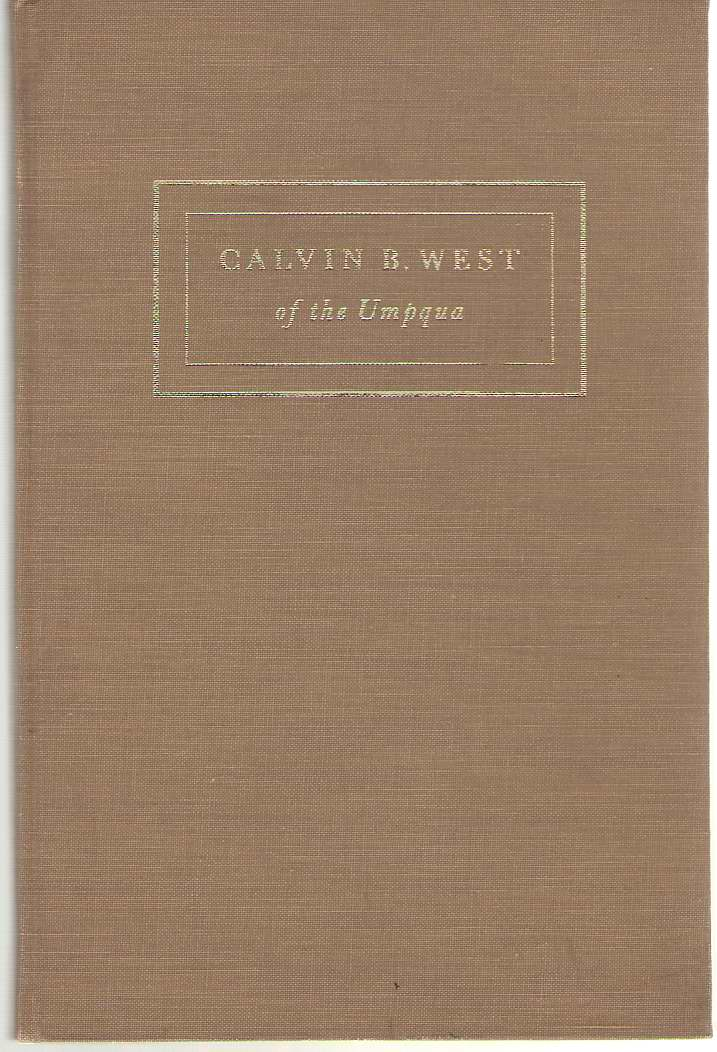 Image for Calvin B. West Of The Umpqua An Obscure Chapter in the History of Southern Oregon