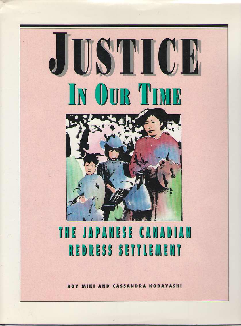 Image for Justice in Our Time  The Japanese Canadian Redress Settlement
