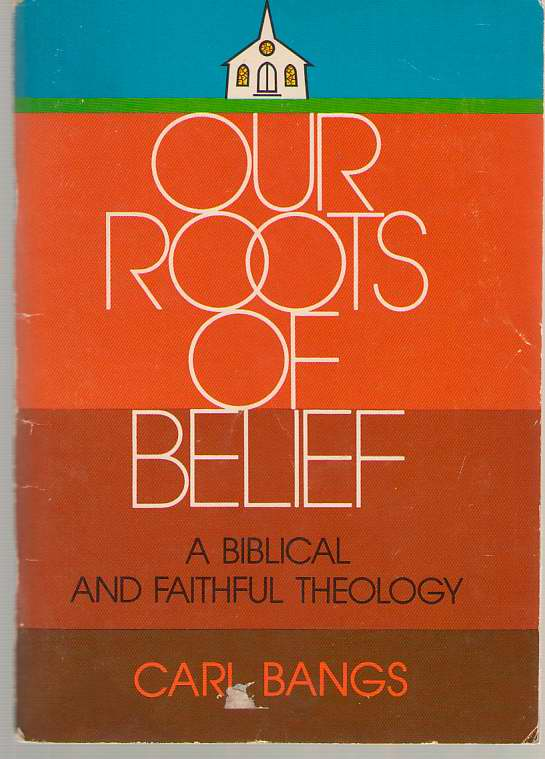Image for Our Roots of Belief  Biblical Faith and Faithful Theology