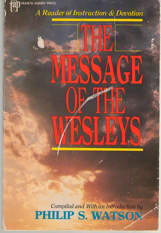 Image for The Message of the Wesleys  A Reader of Instruction and Devotion