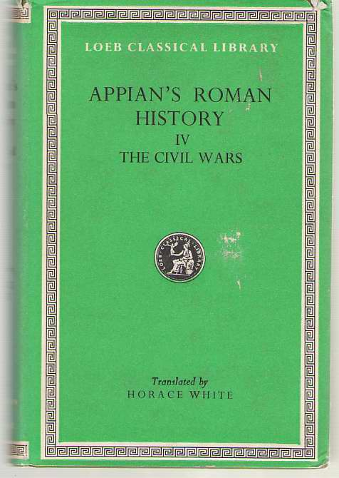 Image for Appian  Roman History, Vol. IV, The Civil Wars, Books 3.27-5