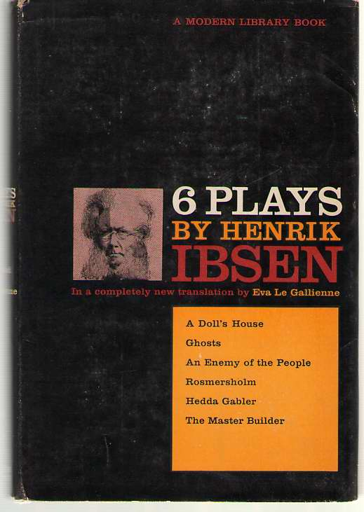 Image for Six Plays By Henrik Ibsen  A Doll's House, Ghosts, An Enemy of the People, Rosmersholm, Hedda Gabler, The Master Builder