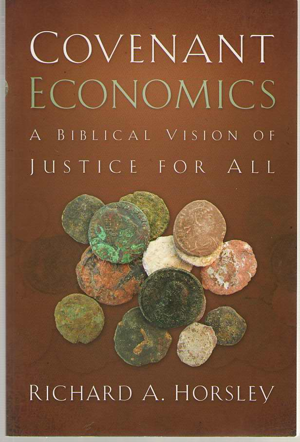 Image for Covenant Economics  A Biblical Vision of Justice for All