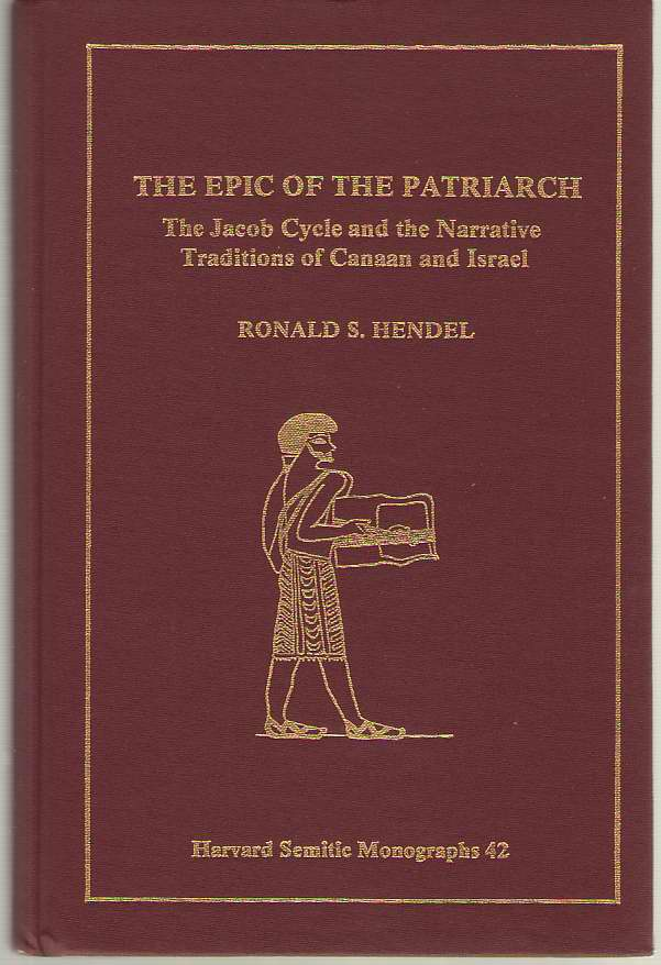 Image for Epic of the Patriarch  The Jacob Cycle and the Narrative Traditions of Canaan and Israel