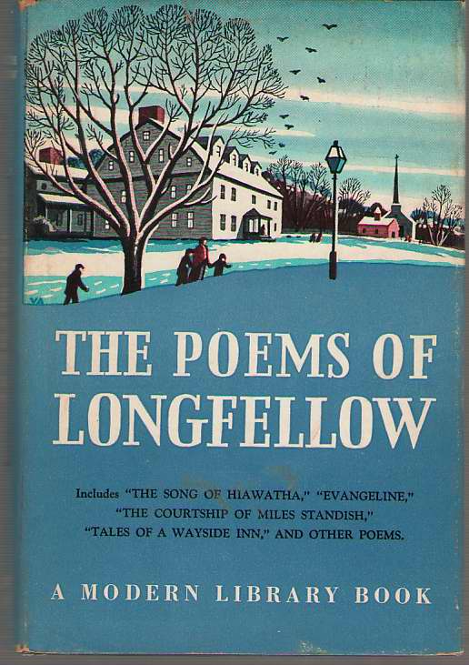 Image for The Poems Of Longfellow Including Evangeline, the Song of Hiawatha, the Courtship of Miles Standish, Tales of a Wayside Inn