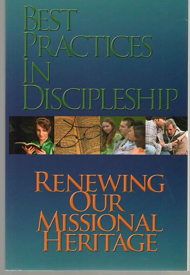 Image for Best Practices in Discipleship  Renewing Our Missional Heritage [Nazarene Pastors - Encouraging the Ongoing Process of Evangelism and Discipleship in Your Local Church]