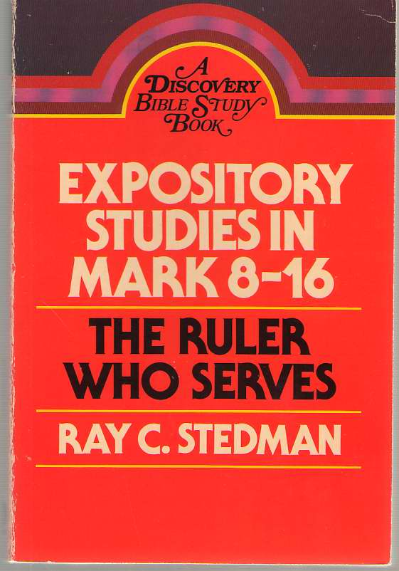 Image for The Ruler Who Serves Expository Studies in Mark 8 - 16
