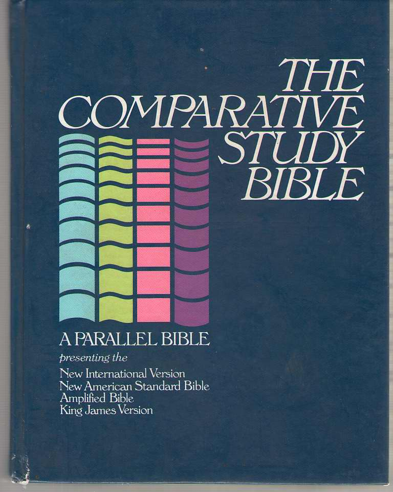 Image for The Comparative Study Bible  A Parallel Bible Presenting the NIV, NASB, Amplified Bible, and KJV