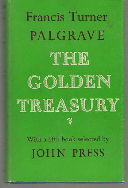 Image for The Golden Treasury of the Best Songs and Lyrical Poems in the English Language   With a Fifth Book Selected by John Press
