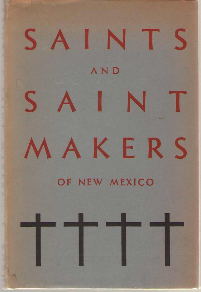 Image for Saints & Saint Makers of New Mexico