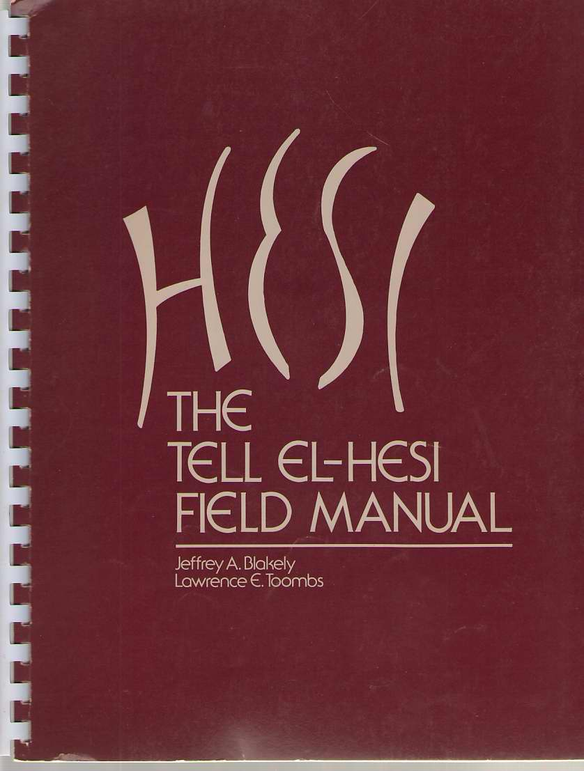 Image for Tell El-hesi Field Manual Joint Archaeological Expedition to Tell -Hesi/volume 1
