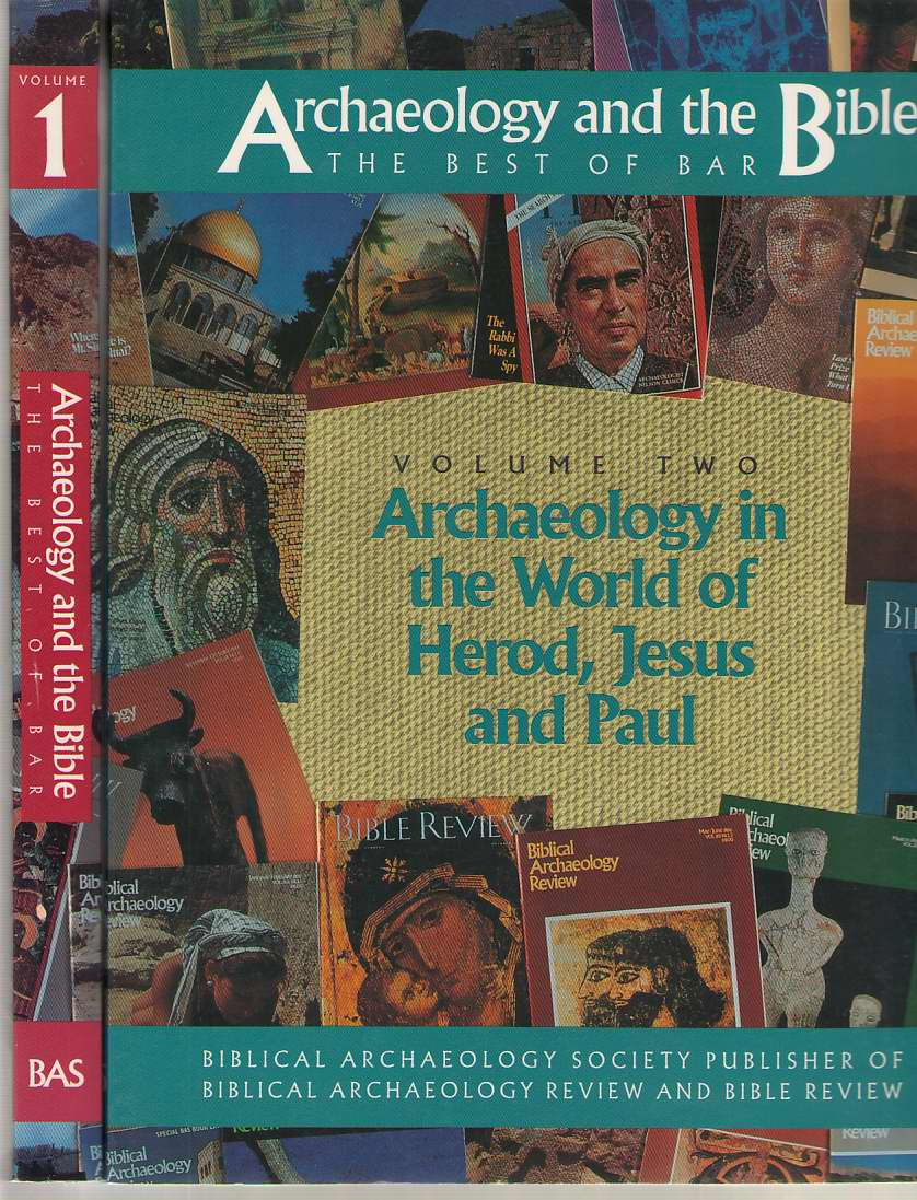 Image for Archaeology and the Bible The Best of Bar. Volume One: Early Israel. Volume Two: Archaeology in the World of Herod, Jesus and Paul