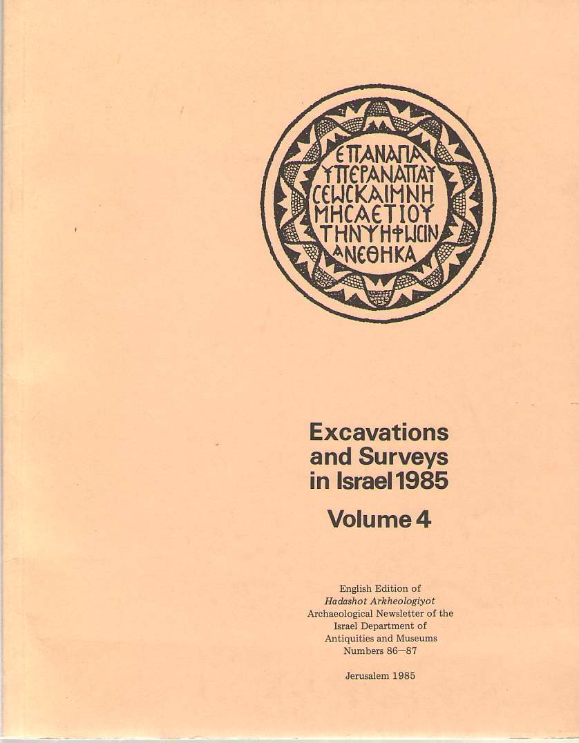 Image for Excavations And Surveys In Israel 1985 Volume 4 English Edition of Hadashot Arkheologiyot Archaeological Newsletter of the Israel Department of Antiquities and Museums Numbers 86-87