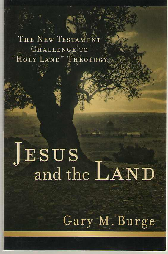 "Image for Jesus and the Land  The New Testament Challenge to ""Holy Land"" Theology"