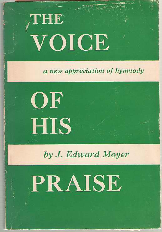 Image for The Voice Of His Praise A New Appreciation of Hymnody