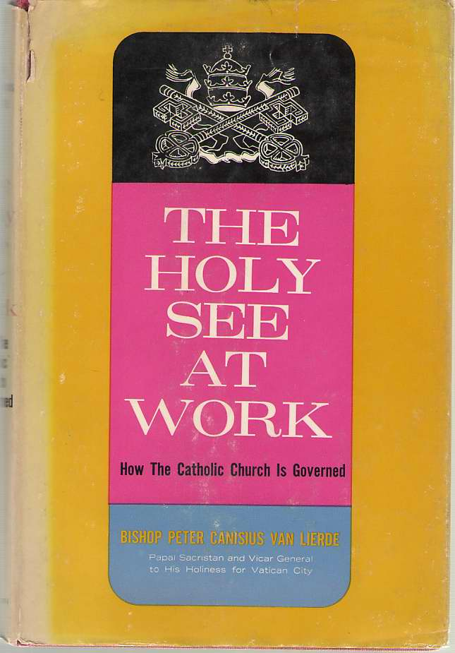 Image for The Holy See At Work How the Catholic Church is Governed