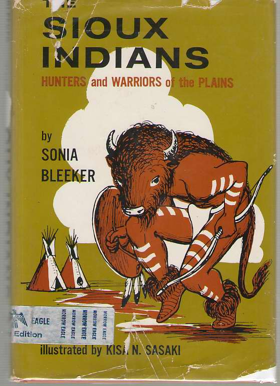 Image for The Sioux Indians Hunters and Warriors of the Plains