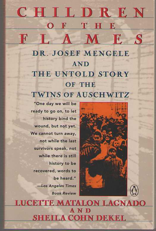 Image for Children of the Flames  Dr. Josef Mengele and the Untold Story of the Twins of Auschwitz