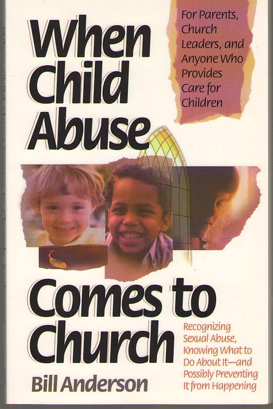 Image for When Child Abuse Comes to Church  Recognizing Its Occurrence and What to Do About It