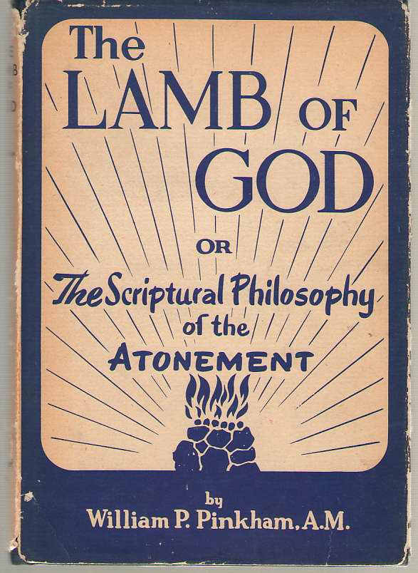 Image for The Lamb Of God Or, the Scriptural Philosophy of the Atonement