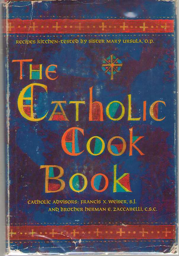 Image for The Catholic Cook Book    Traditional Feast and Fast Day Recipes