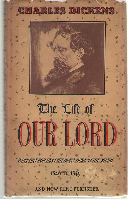 Image for The Life of Our Lord Written for His Children During the Years 1846-1849