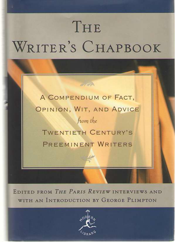 Image for The Writer's Chapbook  A Compendium of Fact, Opinion, Wit, and Advice from the Twentieth Century's Preeminent Writers