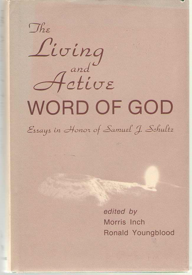 Image for The Living and Active Word of God  Studies in Honor of Samuel J. Schultz