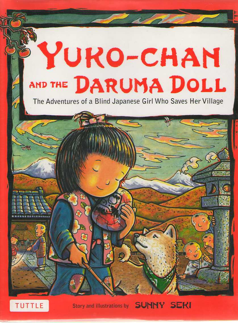 Image for Yuko-chan and the Daruma Doll  The Adventures of a Blind Japanese Girl Who Saves Her Village - Bilingual English and Japanese Text