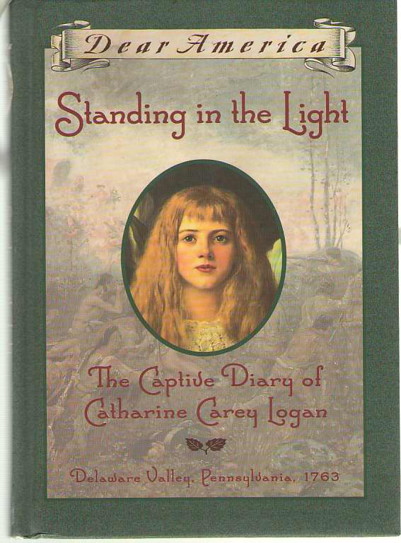 Image for Standing in the Light  The Captive Diary of Catharine Carey Logan