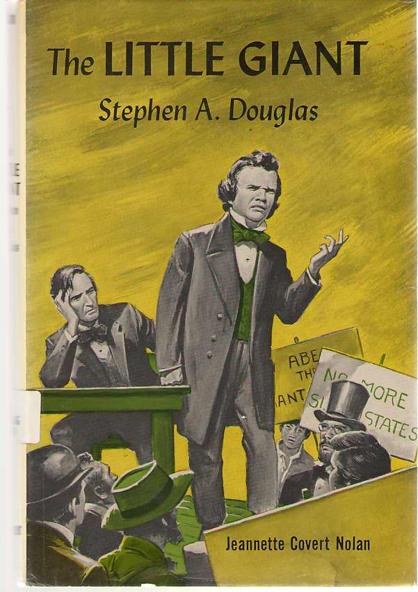 Image for The Little Giant, Stephen A. Douglas