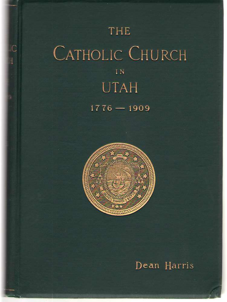 Image for The Catholic Church In Utah 1776 - 1909