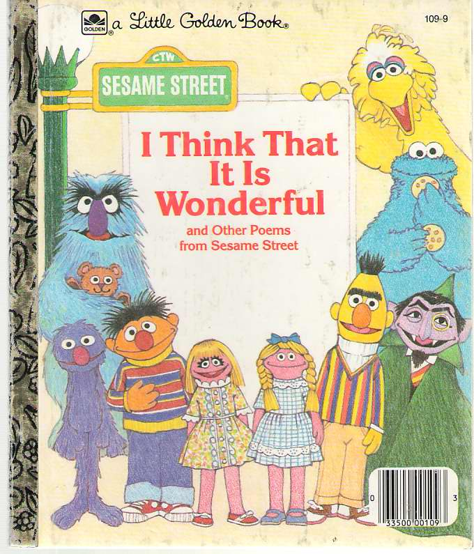 Image for I Think That It Is Wonderful And Other Poems From Sesame Street