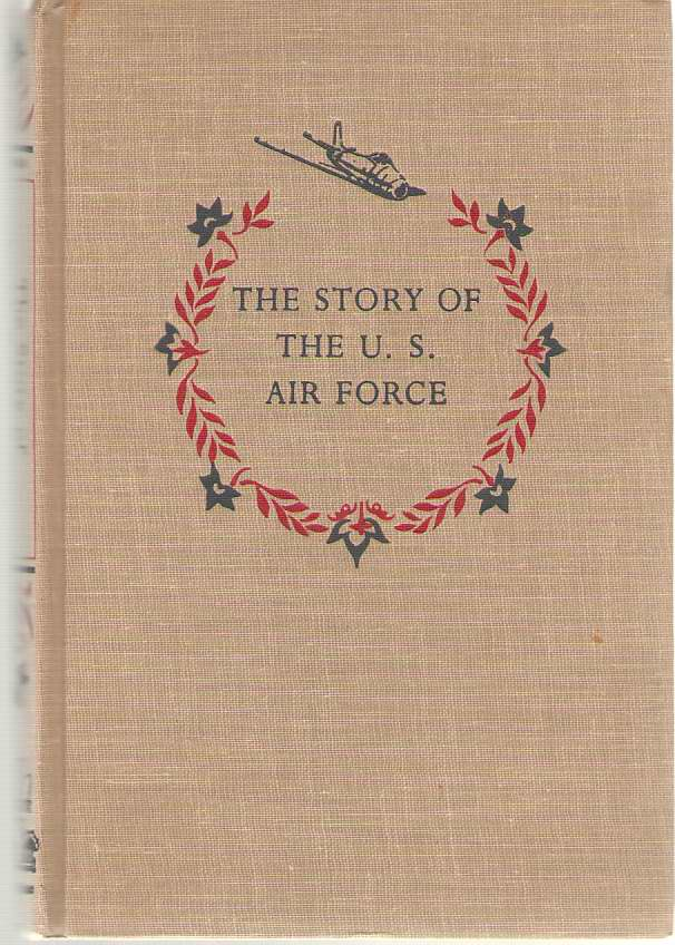 Image for The Story Of The U. S. Air Force