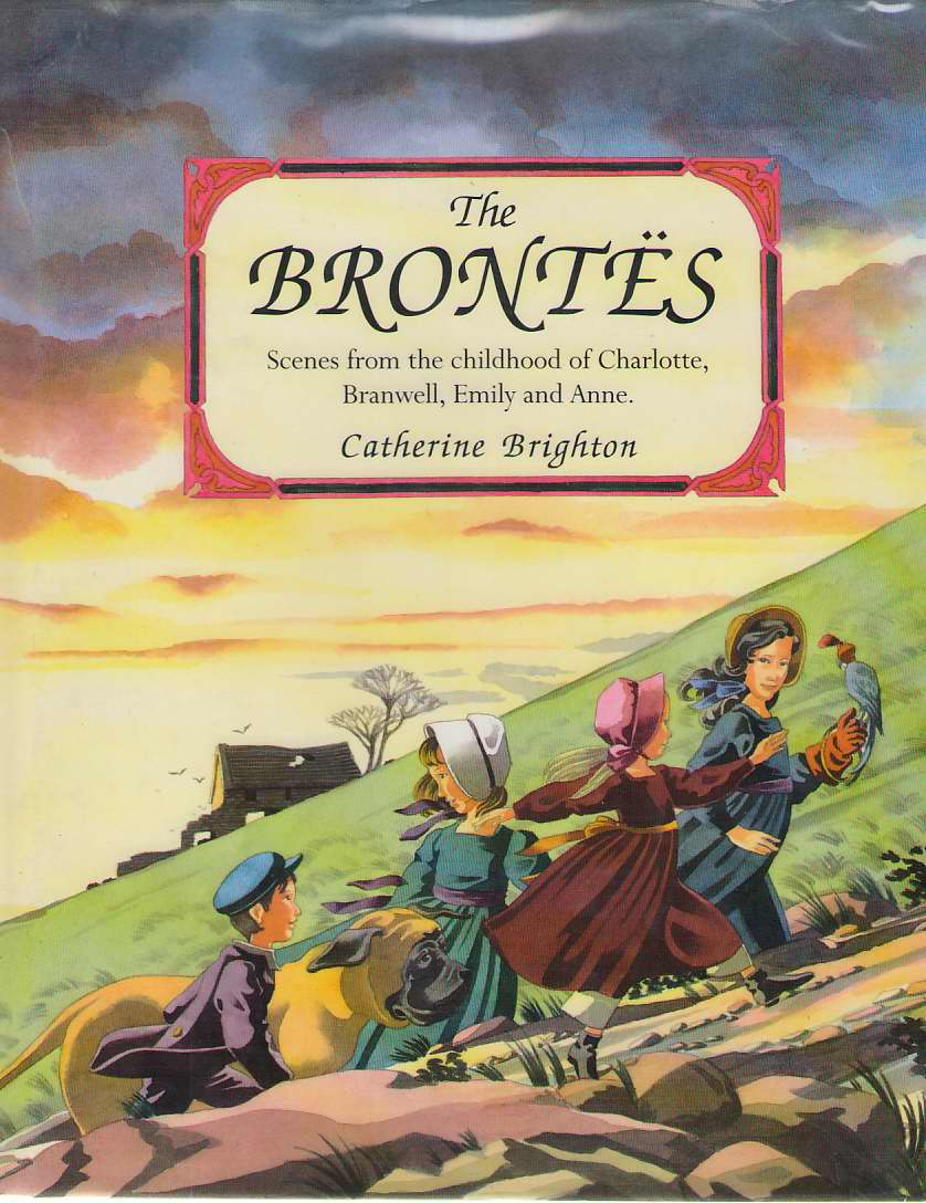 Image for The Brontes Scenes from the Childhood of Charlotte, Branwell, Emily and Anne