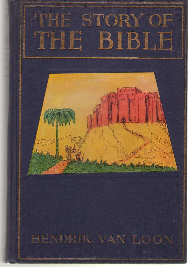 Image for The Story Of The Bible A Warm and Reverent Retelling of the Old and New Testament in Story Form