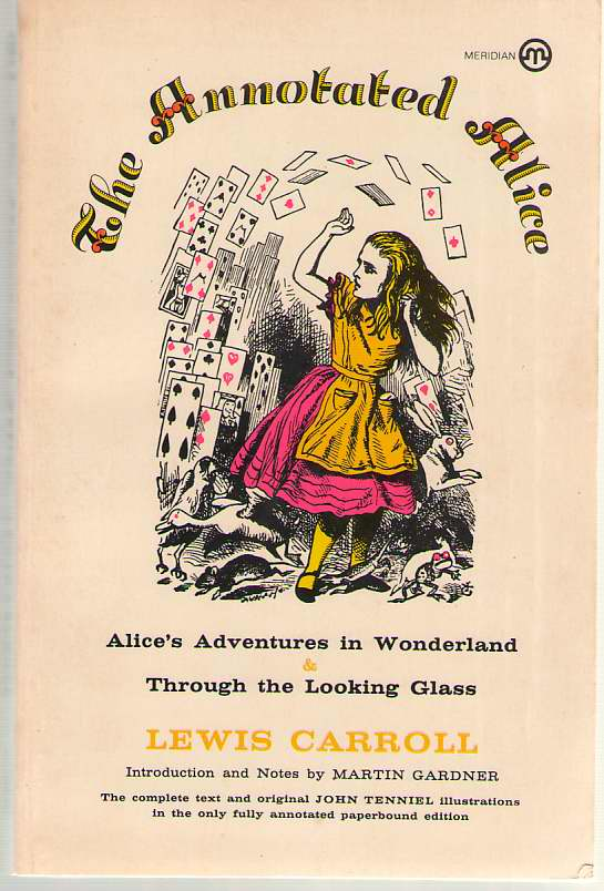 Image for The Annotated Alice Alice's Adventures in Wonderland & through the Looking Glass