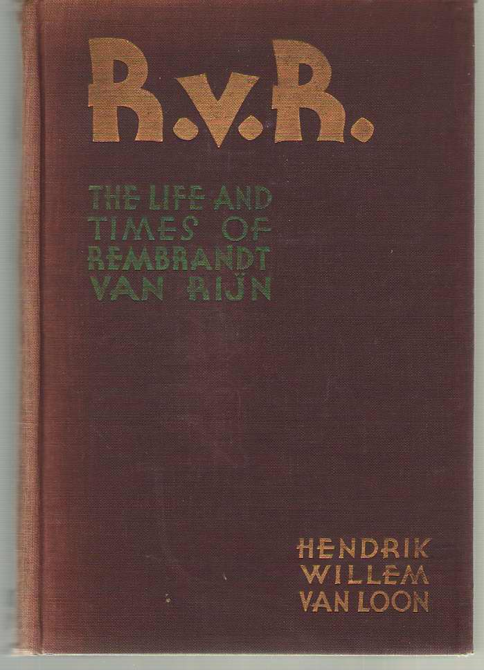 Image for R. V. R. The Life of Rembrandt Van Rijn