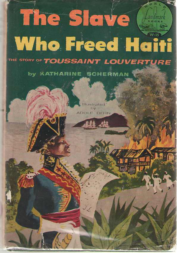 Image for The Slave Who Freed Haiti The Story of Toussaint Louverture