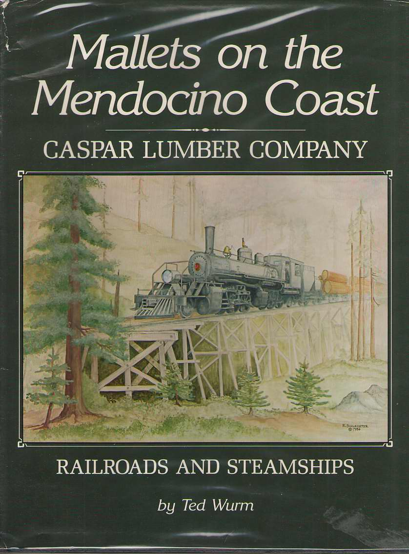 Image for Mallets on the Mendocino Coast  Caspar Lumber Company Railroads and Steamships