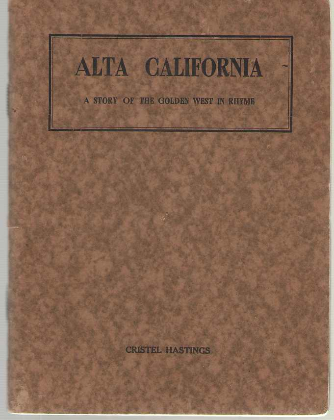 Image for Alta California A Story of the Golden West in Rhyme