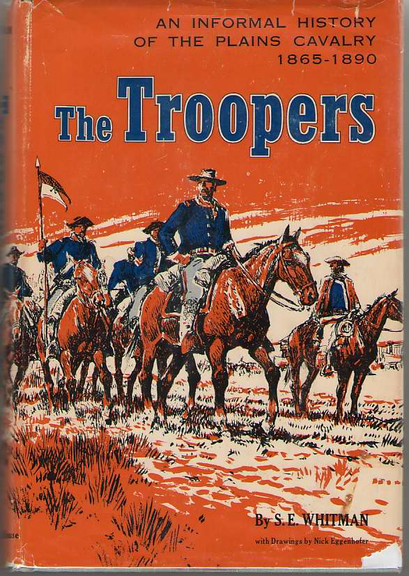 Image for The Troopers   An Informal History of the Plains Cavalry, 1865-1890