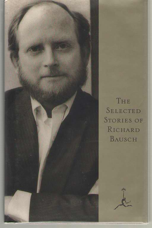 Image for The Selected Stories of Richard Bausch