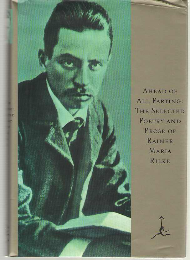 Image for Ahead of all Parting The Selected Poetry and Prose of Rainer Maria Rilke