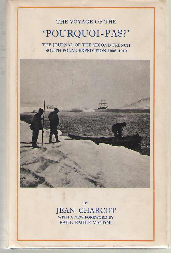 "Image for The Voyage of the ""Pourquoi-Pas?"" The Journal of the Second French South Polar Expedition, 1908-1910"