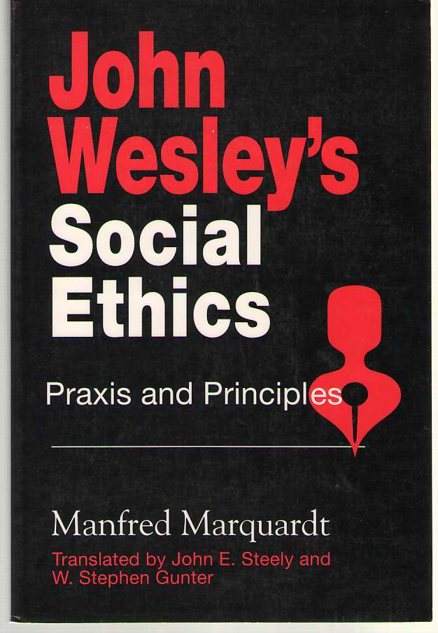 Image for John Wesley's Social Ethics Praxis and Principles