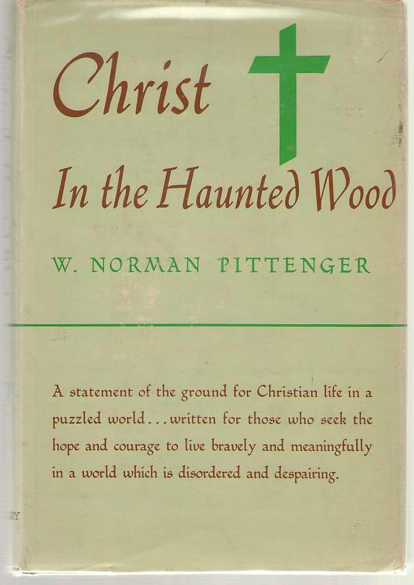 Image for Christ In The Haunted Woods The Christian Foundation for the Good Life