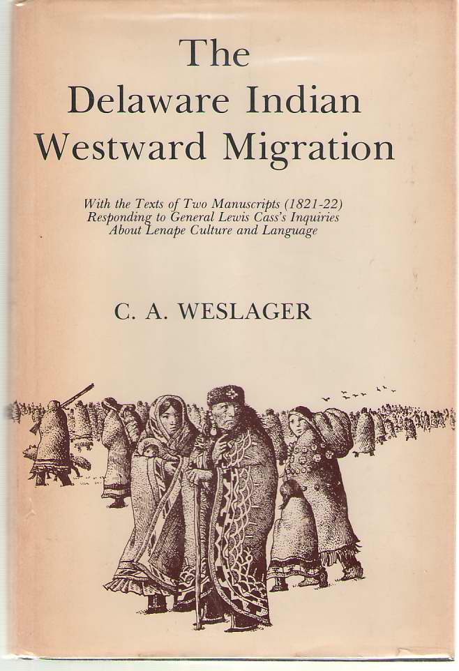 Image for The Delaware Indian Westward Migration With the Texts of Two Manuscripts, 1821-22, Responding to General Lewis Cass's Inquiries about Lenape Culture and Language