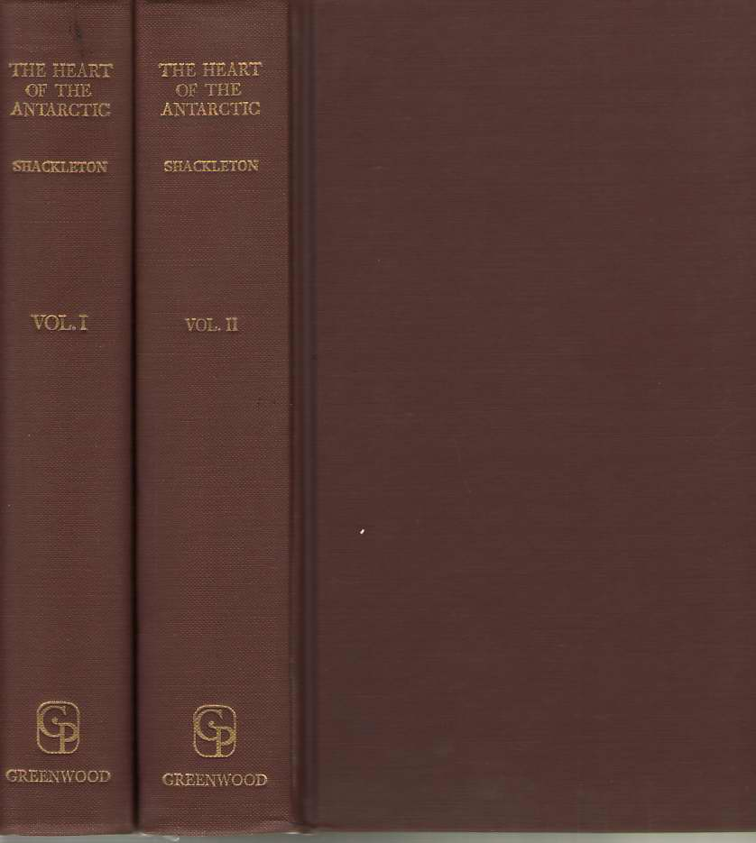 Image for The Heart of the Antarctic Being the Story of the British Antarctic Expedition 1907-1909: Volumes I & II