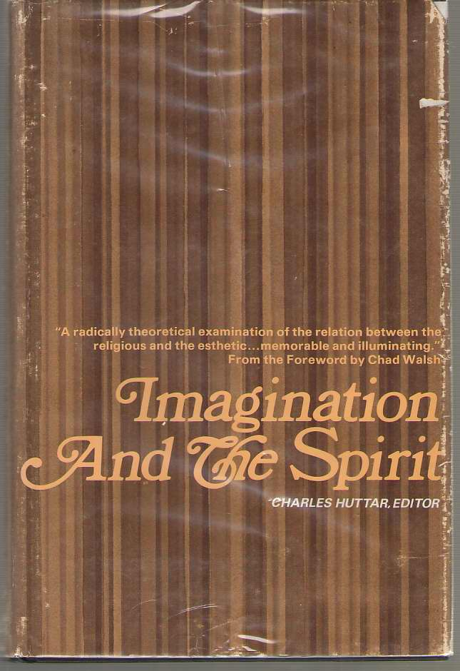 Image for Imagination and the Spirit Essays in Literature and the Christian Faith Presented to Clyde S. Kilby